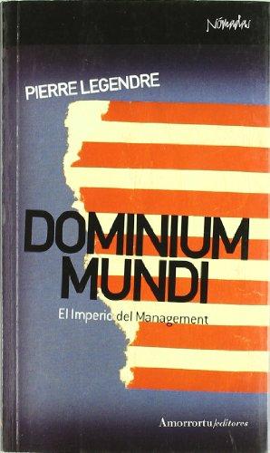 DOMINIUM MUNDI: El Imperio del Management: LEGENDRE, PIERRE