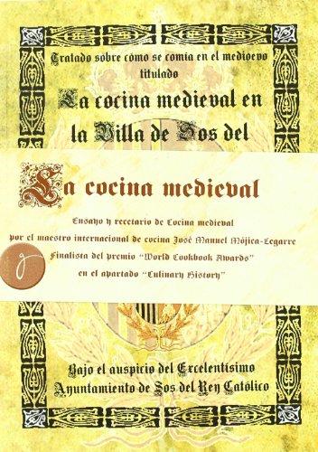 9788461106394: Tratado sobre como se comia en el medievo titulado 'La cocina medieval en el Villa de Sos del Rey Catolico', escrito por el Maestro de Cocina aragones D. Jose Manuel Mojica Legarre