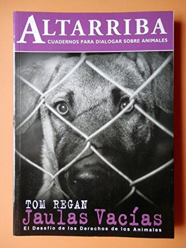 9788461106721: Jaulas Vacias. Cuadernos Para Dialogar Sobre Animales. El Desafio De Los Derechos De Los Animales