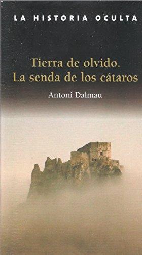 9788461110995: TIERRA DE OLVIDO. LA SENDA DE LOS CATAROS