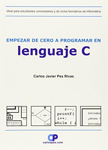 9788461118465: Empezar de cero a programar en lenguaje c