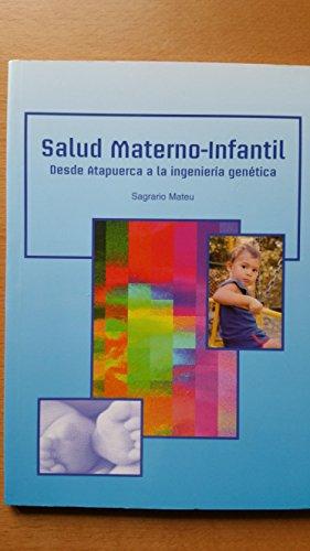 SALUD MATERNO-INFANTIL. DESDE ATAPUERCA A LA INGENIERIA