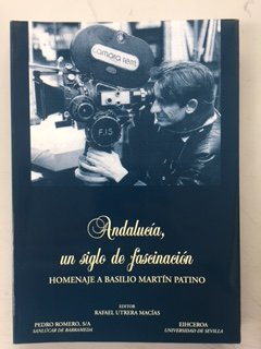 9788461126859: andalucia_un_siglo_de_fascinacion_homenaje_a_basilio_martin_patino