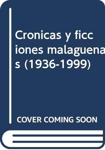 CRÓNICAS Y FICCIONES MALAGUEÑAS (1936-1999): CESTINO PÉREZ, JOAQUÍN