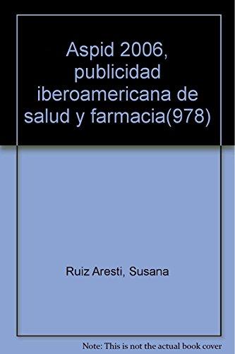 9788461131495: Aspid 2006, publicidad iberoamericana de salud y farmacia(978)
