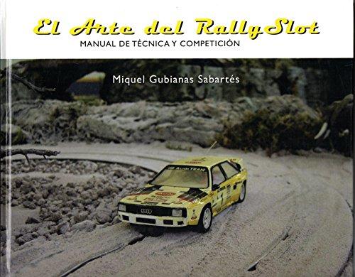 9788461136414: El arte del rally slot : manual detecnica y competicion