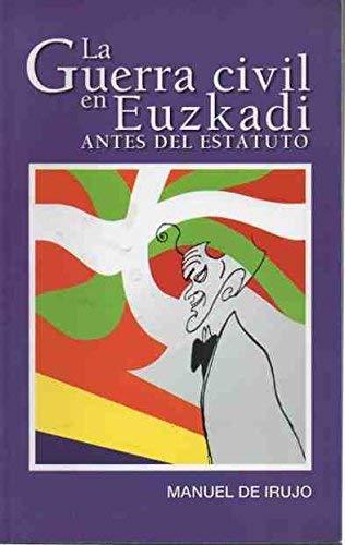 9788461145454: Guerra civil en euzkadi antes del estatuto, la