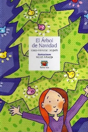 El arbol de Navidad/ The Christmas Tree (Spanish Edition) - Josep-Francesc Delgado, Merce Aranega (Illustrator)