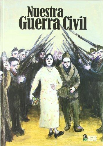 9788461160785: Nuestra Guerra Civil