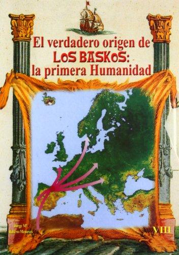 9788461166213: Verdadero Origen De Los Baskos, El - La Primera Humanidad