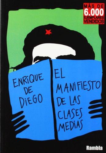 MANIFIESTO DE LAS CLASES MEDIAS EL: DE DIEGO,ENRIQUE