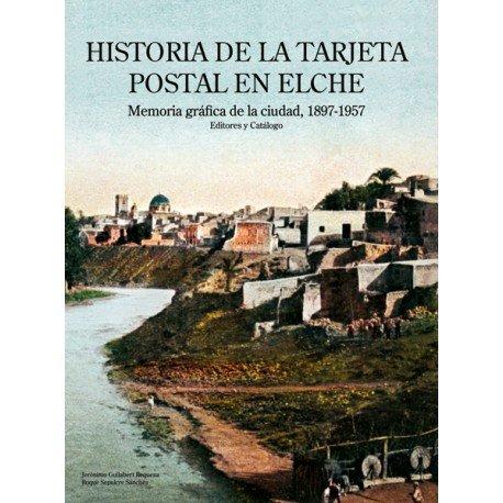 9788461172849: Historia de la tarjeta postal en Elche