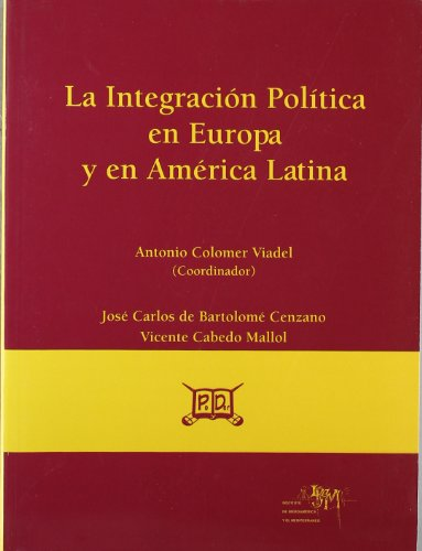 9788461183371: La integracion politica en Europa y en América latina