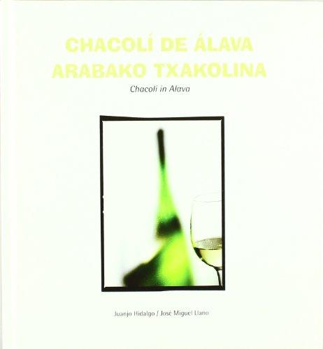 9788461189151: Chacoli De Alava = Arabako Txakolina