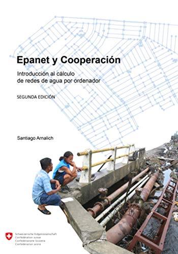 Epanet y Cooperacion. Introduccion Al Calculo de Redes de Ag: Santiago Arnalich