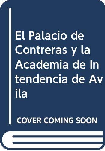 9788461197415: El palacio de Contreras y la academia de intendencia de Ávila