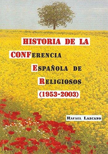 9788461202126: Historia de la conferencia española de religiosos confer, 1995-2003vida religiosa en España