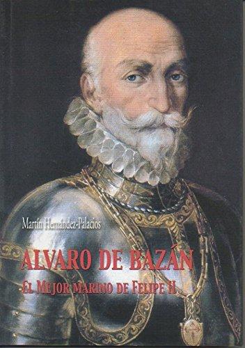 9788461204007: Álvaro de Bazán: el mejor marino de Felipe II