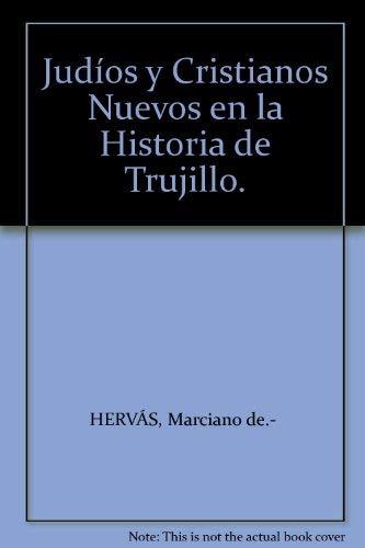 9788461211166: Judíos y Cristianos Nuevos en la Historia de Trujillo.