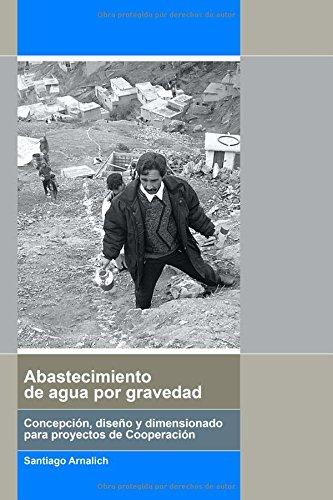 9788461218387: Abastecimiento de Agua por Gravedad: Concepción, diseño y dimensionado para procye