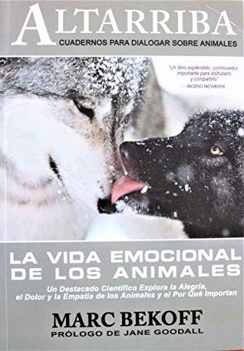 9788461228355: La vida emocional de los animales/ The Emotional Lives of Animals: Un Destacado Cientifico Explora La Alegria, El Dolor Y La Empatia De Los Animales El Por Que Importan (Spanish Edition)