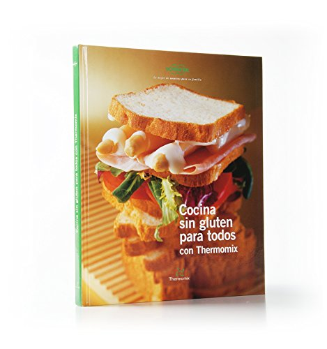 Cocina sin gluten para todos con Thermomix: Thermomix, Vorwerk
