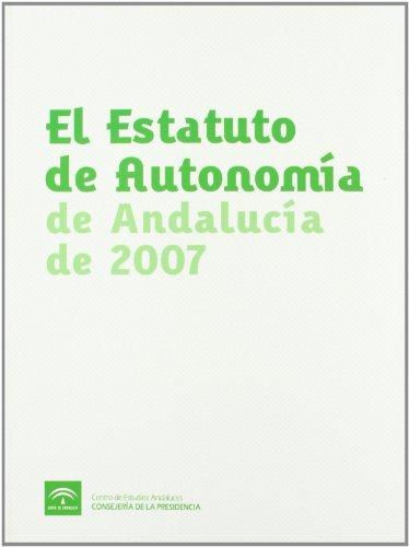 9788461249923: El Estatuto de Autonomía de Andalucía de 2007
