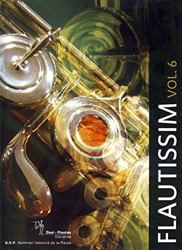 9788461257591: VARIOS - Flautissim Vol.6 (Metodo) para Flauta