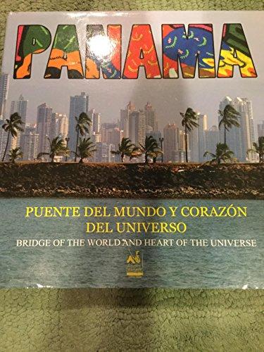 9788461258611: Panamá, Puente del mundo y corazondel universo