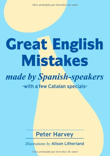 9788461259496: Great English Mistakes made by Spanish-speakers: Made by Spanish-speakers