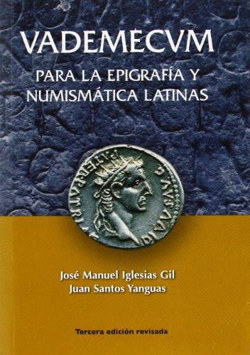 9788461259724: VADEMECUM PARA LA EPIGRAFIA Y NUMISMATICA LATINAS