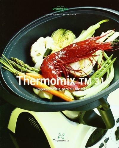 9788461263172: Thermomix tm 31: Imprescindible para su Cocina