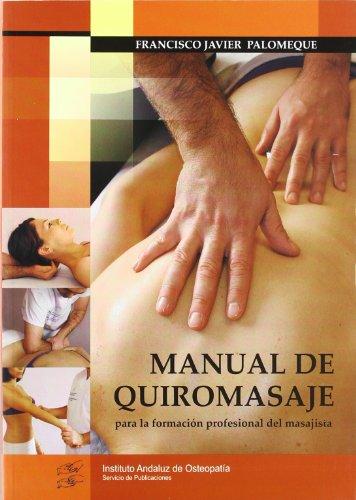 9788461265114: Manual De Quiromasaje - Para La Formacion Profesional Del Masajista (Manuales)