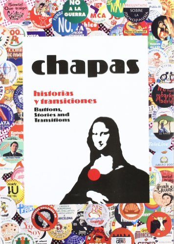 9788461265916: Chapas: Buttons, Stories and Transitions