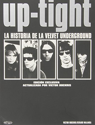 9788461276479: Up-Tight. La historia de la Velvet Underground