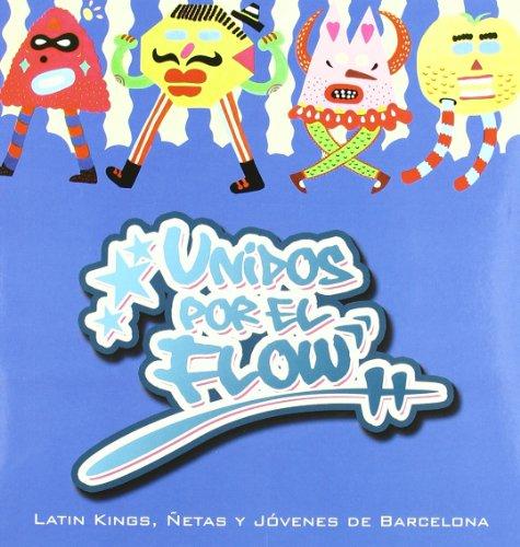 UNIDOS POR EL FLOW. LATIN KINGS, ÑETAS Y JÓVENES DE BARCELONA. LIBRO+CD+DVD (Aa.Vv. ), 2009. OFRT - Aa.Vv.
