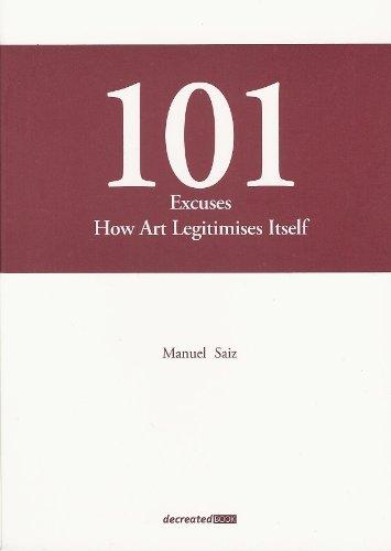 9788461292189: 101 Excuses. How Art Legitimises Itself
