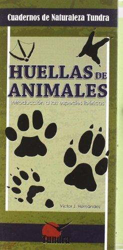 9788461296576: Huellas de animales : introducción al rastreo de fauna