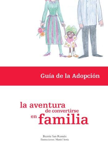 9788461296750: La aventura de convertirse en familia: Guía de la adopción (Spanish Edition)
