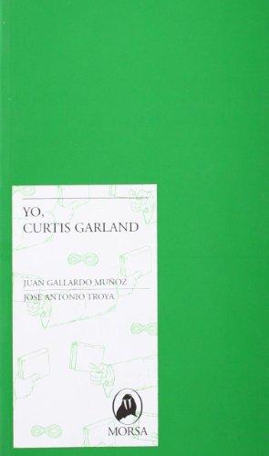 9788461305230: YO CURTIS GARLAND (Morsa)