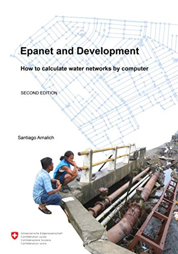 Epanet and Development. How to calculate water networks by computer: Santiago Arnalich