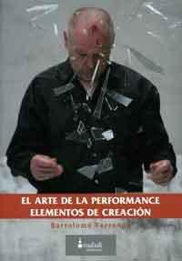 9788461315246: El arte de la performance. Elementos de creación