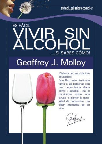 9788461316397: Es fácil vivir sin alcohol . . . ¡si sabes cómo! (Spanish Edition)