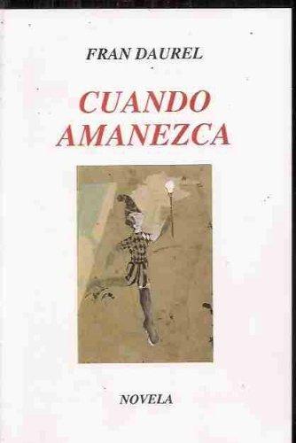9788461317899: CUANDO AMANEZCA