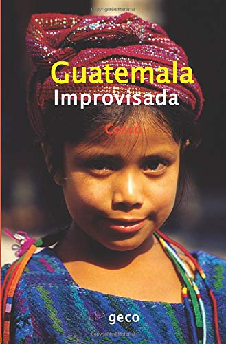 9788461323821: Guatemala Improvisada