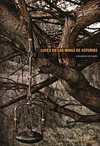 9788461333387: Luces en las minas de Asturias. Candiles de sapo.