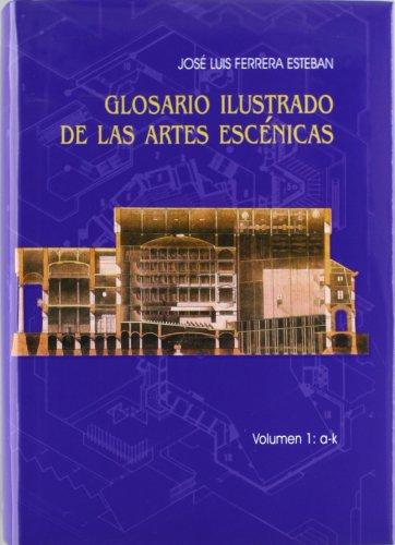 9788461337859: Glosario ilustrado de las artes escenicas (2 vols.)