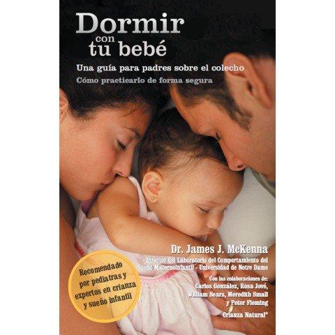 9788461352753: Dormir con tu bebe - una guia para padres sobre el colecho