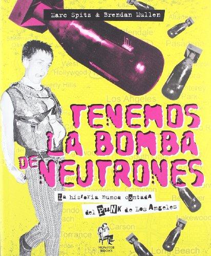9788461361366: Tenemos la bomba de neutrones