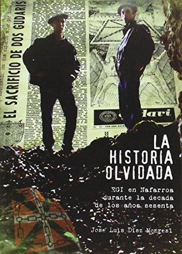 9788461364091: Historia olvidada, la - egi en Navarra en la decada de los 60